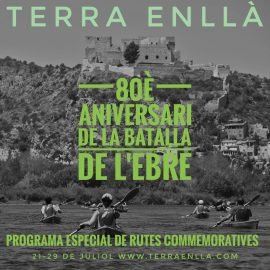 Terra Enllà commemora l'inici de la batalla de l'Ebre fa 80 anys amb un programa especial de rutes
