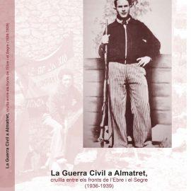 Editat el llibre 'La Guerra Civil a Almatret, cruïlla entre els fronts de l'Ebre i el Segre (1936-1939)' d'Andreu Caralt